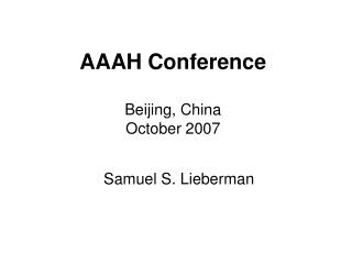 AAAH Conference Beijing, China October 2007