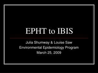 EPHT to IBIS