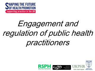 Engagement and regulation of public health practitioners