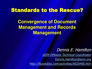 Standards to the Rescue? Convergence of Document Management and Records Management