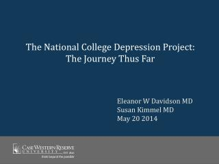 The National College Depression Project: The Journey Thus Far