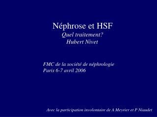 Néphrose et HSF Quel traitement?          Hubert Nivet