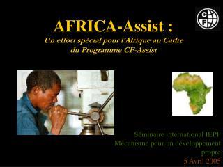 AFRICA-Assist : Un effort spécial pour l'Afrique au Cadre  du Programme CF-Assist
