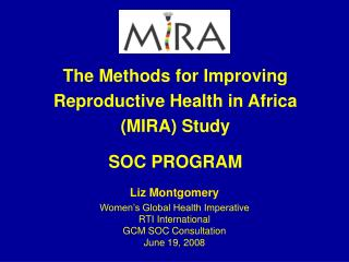 The Methods for Improving Reproductive Health in Africa (MIRA) Study  SOC PROGRAM