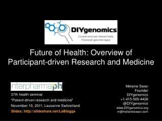 Future of Health: Overview of    Participant-driven Research and Medicine