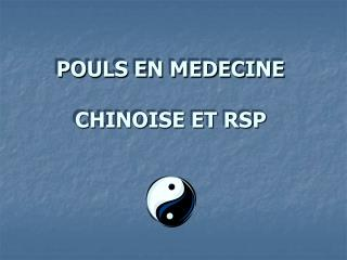 POULS EN MEDECINE   CHINOISE ET RSP