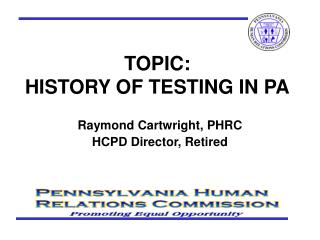 TOPIC: HISTORY OF TESTING IN PA