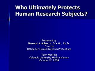Who Ultimately Protects Human Research Subjects?