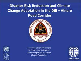Disaster Risk Reduction and Climate Change Adaptation in the Dili – Ainaro Road Corridor