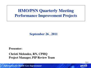 HMO/PSN Quarterly Meeting Performance Improvement Projects