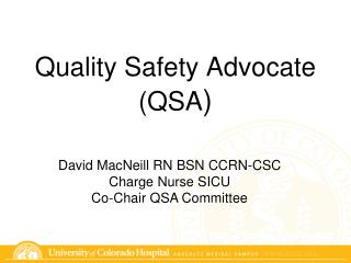 Quality Safety Advocate  (QSA )