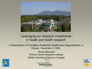 Stuart MacLeod Child & Family Research Institute British Columbia Children's Hospital