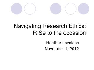 Navigating Research Ethics: RISe to the occasion
