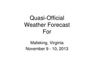 Quasi-Official  Weather Forecast For