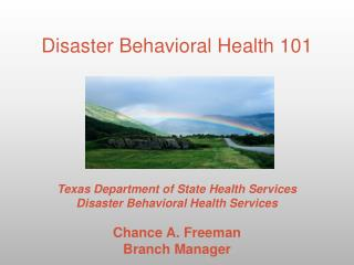 Texas Department of State Health Services  Disaster Behavioral Health Services Chance A. Freeman