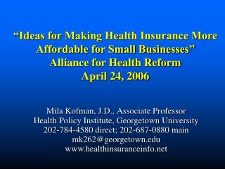 Mila Kofman, J.D., Associate Professor  Health Policy Institute, Georgetown University
