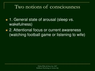 Two notions of consciousness