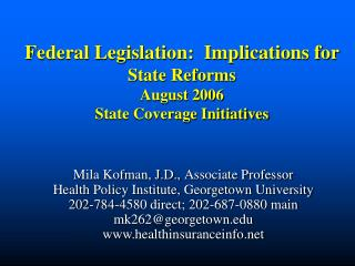 Federal Legislation:  Implications for   State Reforms August 2006 State Coverage Initiatives
