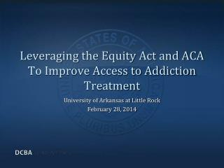 Leveraging the Equity Act and ACA To Improve Access to Addiction Treatment