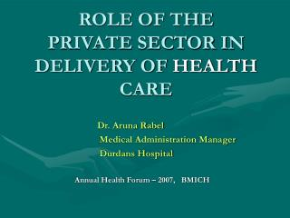 ROLE OF THE  PRIVATE SECTOR IN DELIVERY OF  HEALTH  CARE
