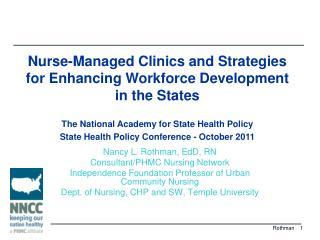 Nancy L. Rothman, EdD, RN Consultant/PHMC Nursing Network