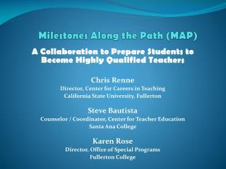 Milestones Along the Path (MAP)