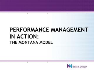Performance management in action:  the Montana model