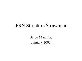 PSN Structure Strawman