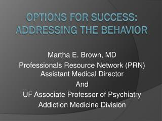 Options For Success:  Addressing The Behavior