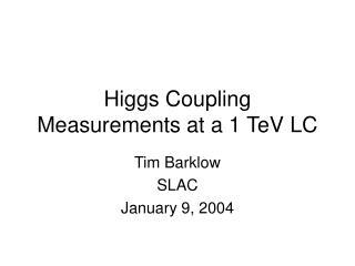Higgs Coupling Measurements at a 1 TeV LC