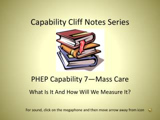 Capability Cliff Notes Series PHEP Capability 7—Mass Care