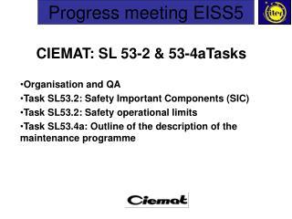 CIEMAT: SL 53-2 & 53-4aTasks Organisation and QA Task SL53.2: Safety Important Components (SIC)