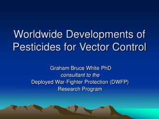 Worldwide Developments of Pesticides for Vector Control