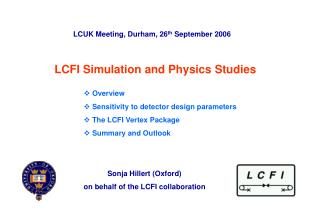 LCFI Simulation and Physics Studies