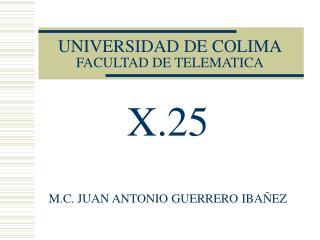 UNIVERSIDAD DE COLIMA FACULTAD DE TELEMATICA