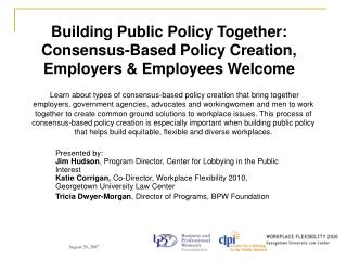 Building Public Policy Together: Consensus-Based Policy Creation, Employers & Employees Welcome
