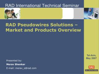 RAD Pseudowires Solutions – Market and Products Overview