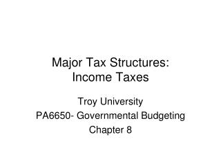 Major Tax Structures: Income Taxes