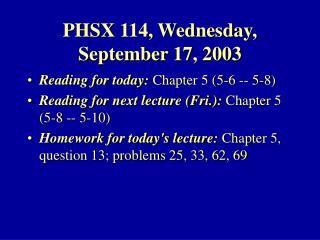 PHSX 114, Wednesday, September 17, 2003