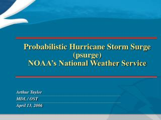 Probabilistic Hurricane Storm Surge  (psurge)  NOAA's National Weather Service