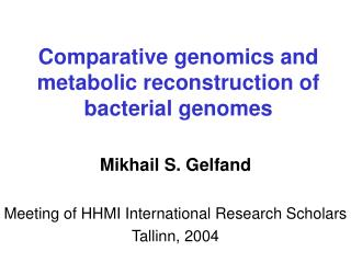 Comparative genomics and metabolic reconstruction of bacterial genomes