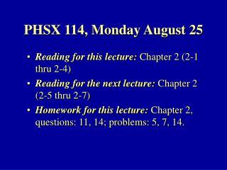 PHSX 114, Monday August 25