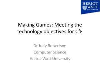Making Games: Meeting the technology objectives for  CfE