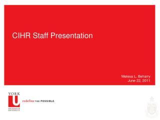 CIHR Staff Presentation