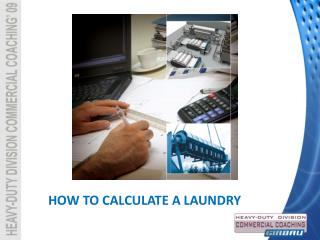 HOW TO CALCULATE A LAUNDRY