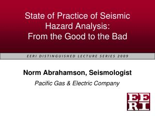 State of Practice of Seismic Hazard Analysis:  From the Good to the Bad