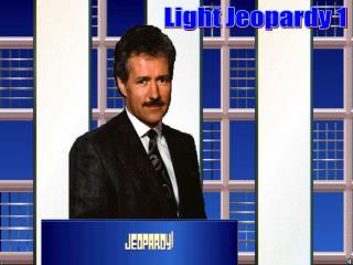 Light Jeopardy 1