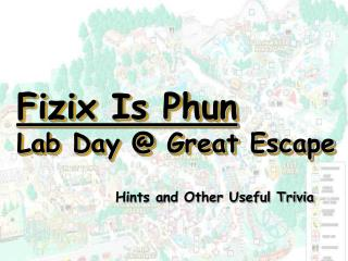 Fizix Is Phun Lab Day @ Great Escape