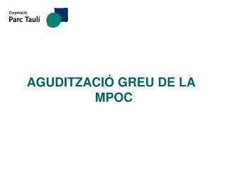 AGUDITZACIÓ GREU DE LA MPOC