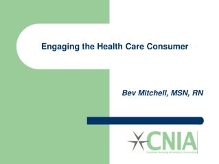 Engaging the Health Care Consumer
